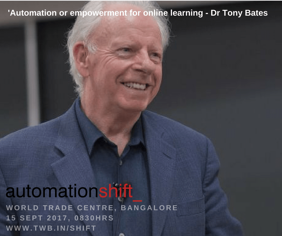 Tony-Bates I automationshift_ Sept 15, 2017 World Trade Center, Bangalore I A TWBShift Conference
