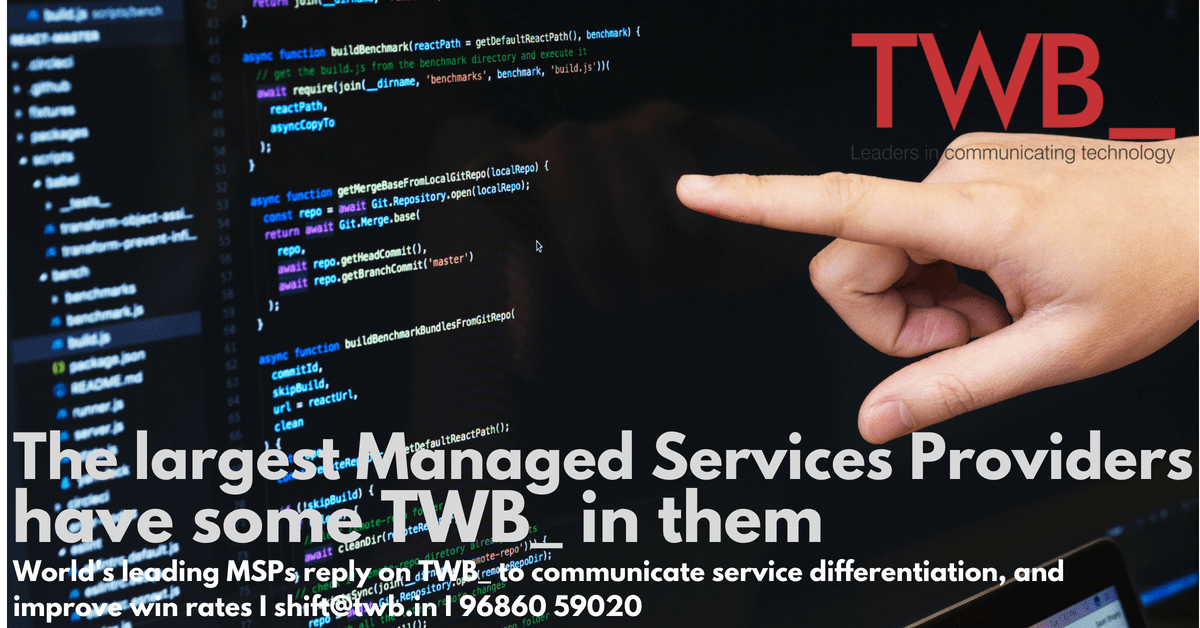 The largest Managed Services Providers have some TWB_ in them